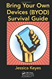 img - for Bring Your Own Devices (BYOD) Survival Guide book / textbook / text book