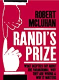 Randi's Prize: What sceptics say about the paranormal, why they are wrong and why it matters (English Edition)