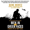 Men in Green Faces: A Novel of U.S. Navy SEALs (       UNABRIDGED) by Gene Wentz, B. Abell Jurus Narrated by Jeff Gurner