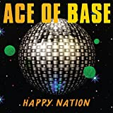 Happy Nation - Ace of Base