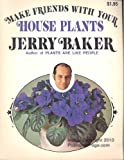 Make Friends With Your House Plants (0671216546) by Jerry baker