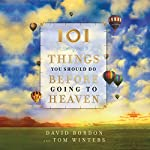 101 Things You Should Do Before Going to Heaven | David Bordon,Tom Winters