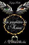 La proph�tie de l'Union, tome 1 : L'�closion des �lus par Malakh