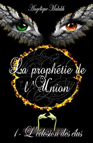 L'éclosion des élus (La prophétie de l'Union t. 1)