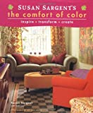 Susan Sargents The Comfort of Color: inspire *  transform * create