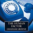 The Human Factor (       UNABRIDGED) by Graham Greene Narrated by Tim Pigott-Smith
