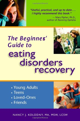 The Beginner s Guide to Eating Disorders Recovery093607762X