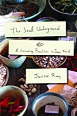 The Seed Underground: A Growing Revolution to Save Food