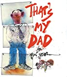 That's My Dad (1842700111) by Steadman, Ralph