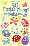 50 Easter Things to Make and Do (Usborne Activity Cards) (0746095058) by Kirsteen Rogers