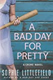 A Bad Day for Pretty: A Crime Novel
