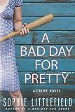 A Bad Day for Pretty: A Crime Novel (Stella Hardesty Crime Novels)