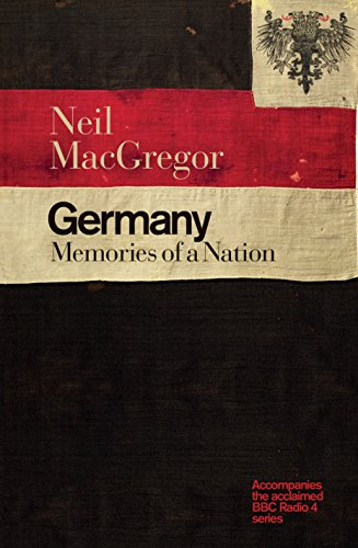 Neil MacGregor - Germany: Memories of a Nation