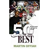50 of the Best: Fifty of the Greatest Rugby League Tries of All Timeby Martin Offiah