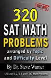 Steve Warner Ph.D. 320 SAT Math Problems arranged by Topic and Difficulty Level