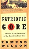 Image of By Edmund Wilson - Patriotic Gore: Studies in the Literature of the American Civil War (8/18/94)