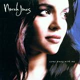 Come Away with Me ~ Norah Jones