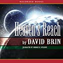 Heaven's Reach: The Uplift Trilogy, Book 3 Audiobook by David Brin Narrated by George Wilson