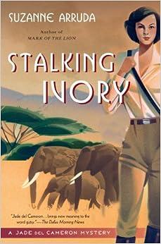 Stalking Ivory A Jade Del Cameron Mystery Suzanne Arruda border=