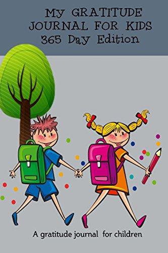 365 Day Gratitude Journal For Children: Gratitude Journal for Kids, Teens and All Children