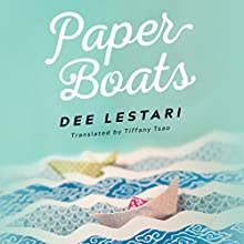 Paper Boats Audiobook by Dee Lestari, Tiffany Tsao - translator Narrated by Lauren Ezzo