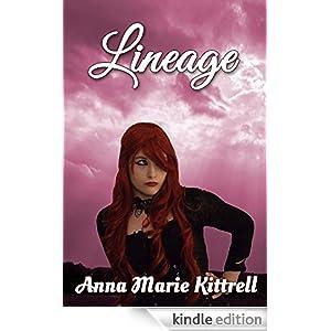 http://www.amazon.com/Lineage-Anna-Marie-Kittrell-ebook/dp/B00NJ2BU6O/ref=sr_1_3?ie=UTF8&qid=1414508076&sr=8-3&keywords=anna+kittrell