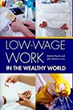 img - for Low-Wage Work in the Wealthy World (Hardcover)--by Jerome Gautie [2010 Edition] book / textbook / text book