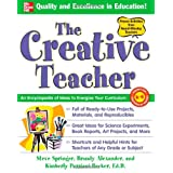 The Creative Teacher: An Encyclopedia of Ideas to Energize Your Curriculum (Mcgraw-Hill Teacher Resources)by Steve Springer