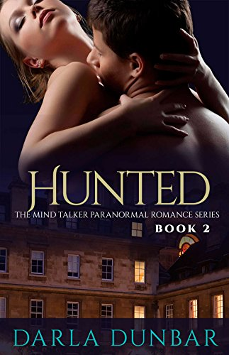 Book: Hunted - The Mind Talker Romance Series, Book 2 by Darla Dunbar