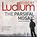 The Parsifal Mosaic (       UNABRIDGED) by Robert Ludlum Narrated by Scott Brick