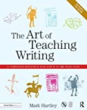 Mark Hartley The Art of Teaching Writing: A complete resource file for 7 to 12 year olds