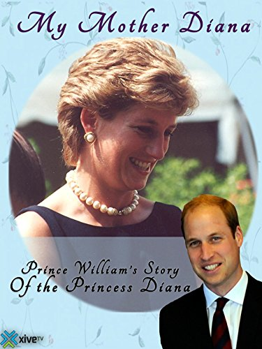 My Mother Diana: Prince William