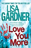 Lisa Gardner Love You More (Detective D.D. Warren 5)