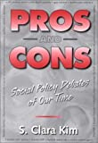 img - for Pros and Cons: Social Policy Debates of Our Time by S. Clara Kim (2000-06-01) book / textbook / text book