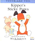 Kipper's Sticky Paws: [Touch and Feel] (0152163387) by Inkpen, Mick