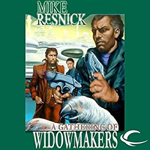 A Gathering of Widowmakers | [Mike Resnick]