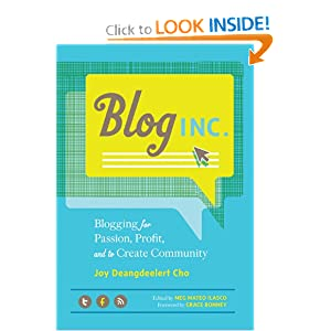 Blog Inc.: Blogging for Passion, Profit, and to Create Community
