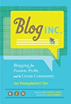 Cover of Blog Inc.: Blogging for Passion, Profit, and to Create Community