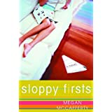 Sloppy Firsts (Jessica Darling, Book 1) ~ Megan McCafferty