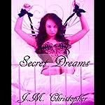 Secret Dreams | J.M. Christopher