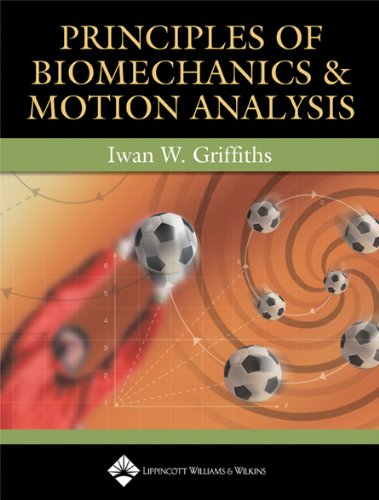 Principles of Biomechanics & Motion Analysis