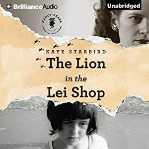 The Lion in the Lei Shop: A Novel | [Kaye Starbird]