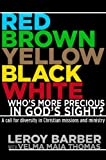 Red, Brown, Yellow, Black, White—Who's More Precious In God's Sight?: A call for diversity in Christian missions and ministry