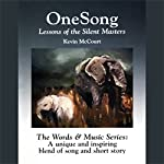 OneSong: Lessons of the Silent Masters (The Words & Music Series: Volume 1) | Kevin McCourt