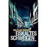 """Eiskaltes Schweigen: Ein Fall f�r Alexander Gerlach (Alexander-Gerlach-Reihe, Band 6)von """"Wolfgang Burger"""""""
