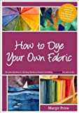 Download How to Dye Your Own Fabric