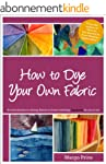 How to Dye Your Own Fabric (English E...
