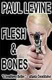 FLESH & BONES (The Jake Lassiter Series)