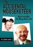 Lonnie Burr The Accidental Mouseketeer: Before and After the Mickey Mouse Club