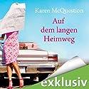 Auf dem langen Heimweg Hörbuch von Karen McQuestion Gesprochen von: Sonngard Dressler